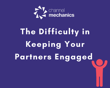 Engaging Channel Partners