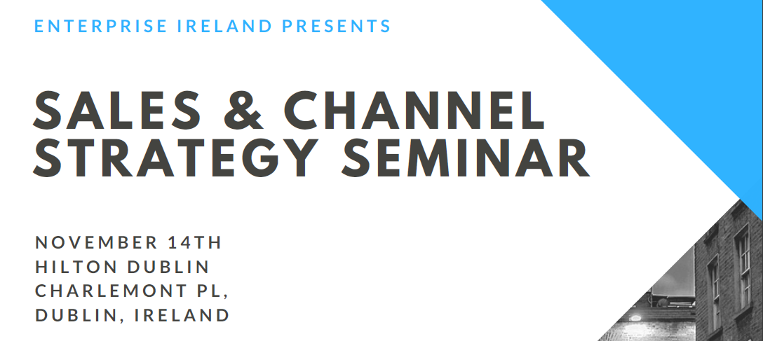 Enterprise Ireland Sales & Channel Strategy Seminar, Dublin 2017 - Channel Mechanics