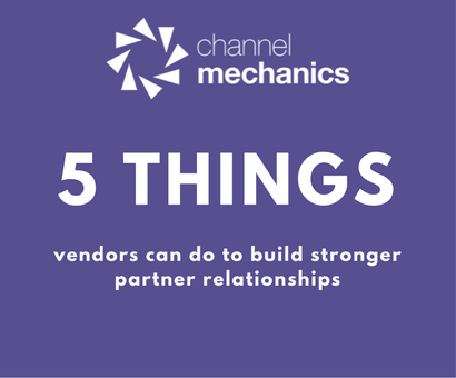 Stronger Channel Partner Relationships