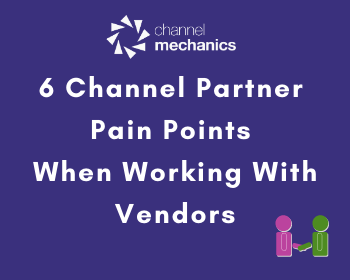 Channel Partner Pain Points