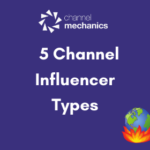Channel Influencer Types in the Channel