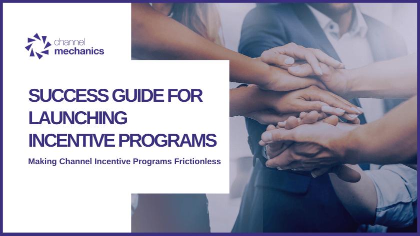 https://channelmechanics.com/wp-content/uploads/2020/03/Launching-Incentive-Programs-1.png