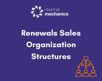 Renewals Sales Organization Structures