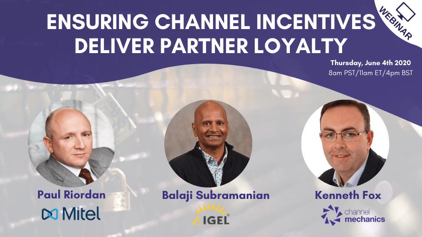 Ensuring Channel Incentives Deliver Partner Loyalty - Channel Mechanics
