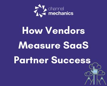 How Vendors Measure SaaS Partner Success