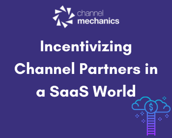 Incentivizing Channel Partners