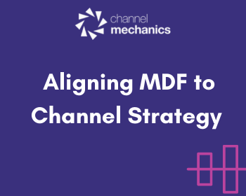 Aligning MDF to Channel Strategy